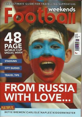 FOOTBALL WEEKENDS - Issue 34 / June 2018 (NEW)*Post included to UK/Europe/USA