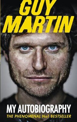 Guy Martin: My Autobiography by Martin, Guy Book The Cheap Fast Free Post