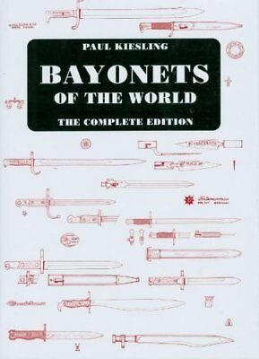 Kiesling Paul Bayonets of the World Complete Edition Über 1000 Bajonete Waffen
