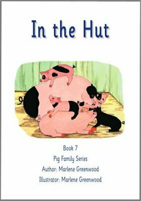 In the Hut (Pig Family Series) by Greenwood, Marlene Paperback Book The Cheap