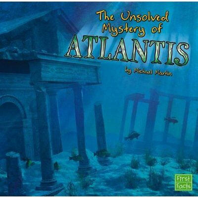 The Unsolved Mystery of Atlantis - Paperback NEW Michael Martin 2013-07