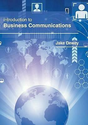 Introduction to Business Communications by Jake Dewey Hardcover Book Free Shippi