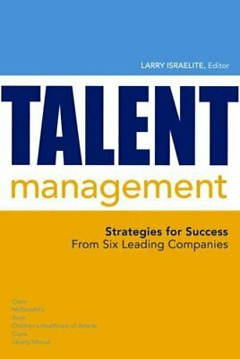 Talent Management: Strategies for Success from Six Leading Comp... Hardback Book