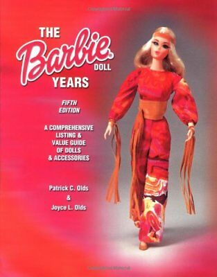 The Barbie Doll Years (Barbie Doll Years: Comprehensive Lis... by Olds, Joyce L.