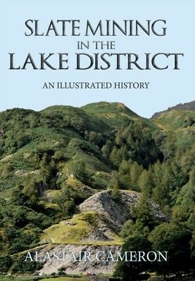 Slate Mining in the Lake District: An Illustrated History (Paperb...