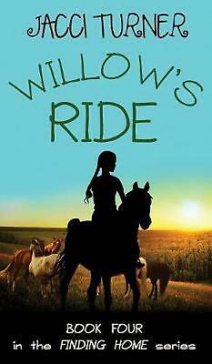 Willow's Ride by Jacci Turner Hardcover Book Free Shipping!