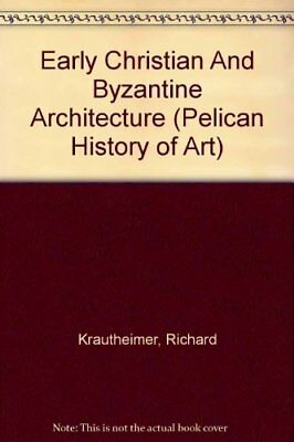 Early Christian And Byzantine Architecture ... by Krautheimer, Richard Paperback