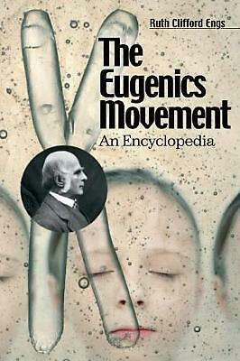 The Eugenics Movement: An Encyclopedia by Ruth Clifford Engs (English) Hardcover