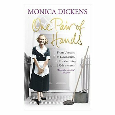 One Pair of Hands: From Upstairs to Downstairs, in this - Paperback NEW Dickens,
