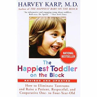 Happiest Toddler on the Block: How to Eliminate Tantrum - Paperback NEW Karp, Ha