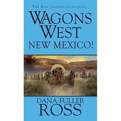 Wagons West: New Mexico! (Wagons West - Mass Market Paperback NEW Fuller 2013-03