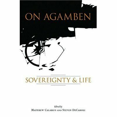 On Agamben: Sovereignty and Life - Hardcover NEW Matthew Calarco 2007-06-15