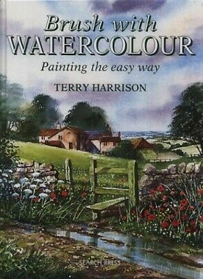 Brush with Watercolour: Painting the Easy Way by Harrison, Terry Hardback Book