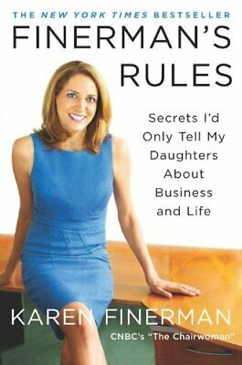 Finerman's Rules: Secrets I'd Only Tell My Daughters About... by Finerman, Karen