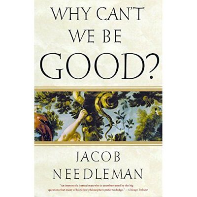 WHY CAN'T WE BE GOOD? - Paperback NEW Needleman, Jaco 2008-03-21
