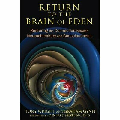 Return To The Brain Of Eden: Restoring the Connection b - Paperback NEW Wright,
