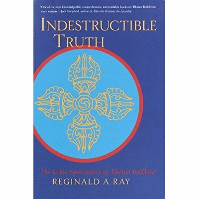 Indestructible Truth: The Living Spirituality of Tibeta - Paperback NEW Ray, Reg