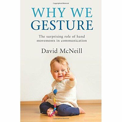 Why We Gesture - Paperback NEW David Mcneill ( 2015-12-17