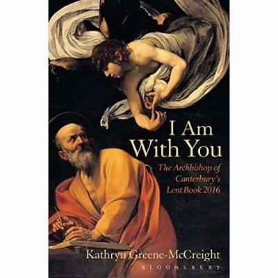 I Am With You: The Archbishop of Canterbury's Lent Book - Paperback NEW Kathryn