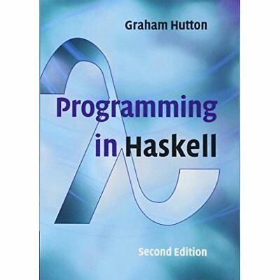 Programming in Haskell - Paperback NEW Graham Hutton ( 1 Sept. 2016