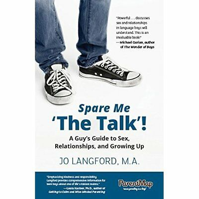 Spare Me 'The Talk'!: A Guy's Guide to Sex, Relationshi - Paperback NEW Jo Langf