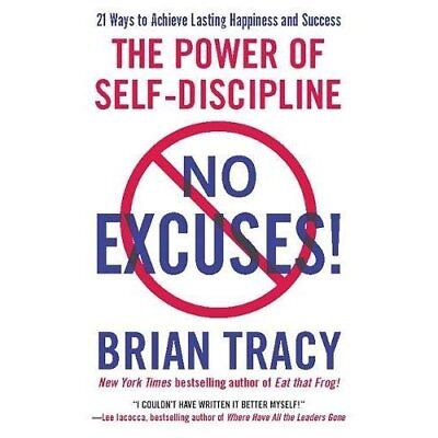 No Excuses: The Power of Self-Discipline - Paperback NEW Tracy, Brian 2011-04-14