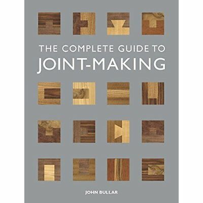 Complete Guide to Joint-Making, The - Paperback NEW Bullar, John 2013-03-20