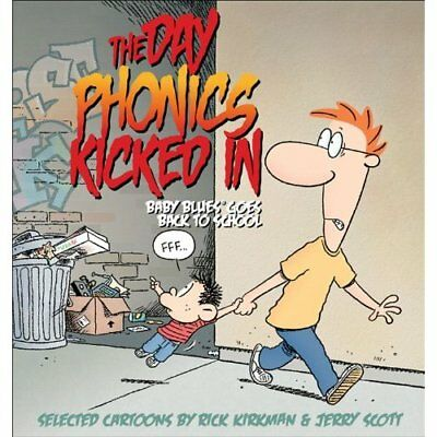 The Day Phonics Kicked in: Baby Blues Goes Back to Scho - Paperback NEW Rick Kir