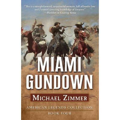 Miami Gundown: A Frontier Story (American Legends Colle - Hardcover NEW Michael
