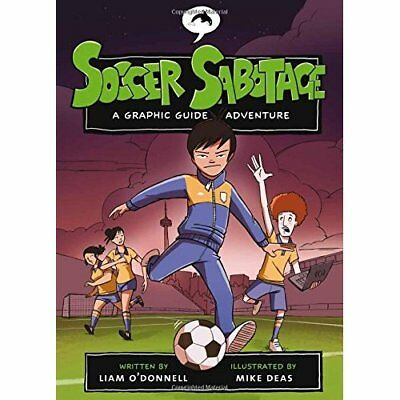 Soccer Sabotage (Graphic Guide Adventures) - Paperback NEW O'Donnell, Liam 2009-