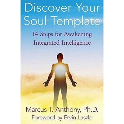 Discover Your Soul Template: 14 Steps for Awakening Int - Paperback NEW Anthony,