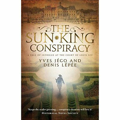 The Sun King Conspiracy - Paperback NEW Yves Jego (Auth 07-Apr-16