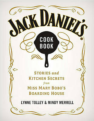 Jack Daniel's Cookbook: Stories and Kitchen Secrets from Miss Mary Bobo's Boardi