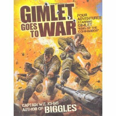 Gimlet Goes to War - Flexibound NEW W.E. Johns(Auth 2010-08-05
