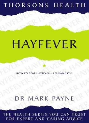 Thorsons Health - Hayfever: How to beat hayfever - permanently-Dr. Mark Payne