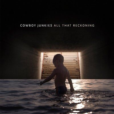 Cowboy Junkies - All That Reckoning (NEW CD ALBUM)