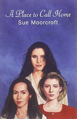 A Place to Call Home by Moorcroft, Sue Paperback Book The Cheap Fast Free Post