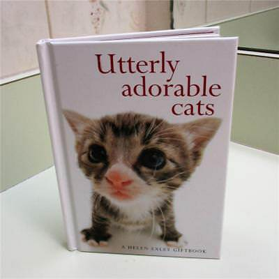 Utterly Adorable Cats A Helen Exley Gift Book By Stuart & Linda Macfarlane -EUC