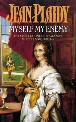 Myself My Enemy (Queens of England Series) by Plaidy, Jean Paperback Book The