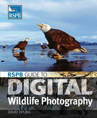 RSPB Guide to Digital Wildlife Photography by David Tipling Paperback Book The