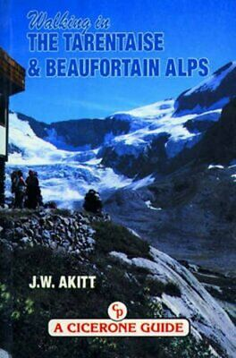 Walking in the Tarentaise and Beaufortain Alps (Cicer... by Akitt, Tim Paperback