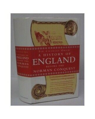 A History of England Before the Norman Conquest by Oman, Charles Hardback Book