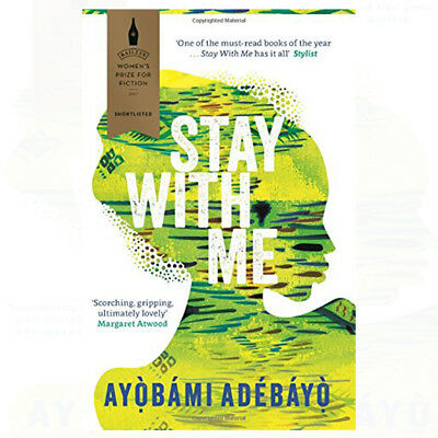 Stay With Me By Ayobami Adebayo Paperback 9781782119609 BRAND NEW