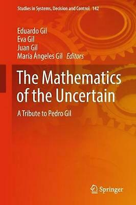 The Mathematics of the Uncertain: A Tribute to Pedro Gil (English) Hardcover Boo