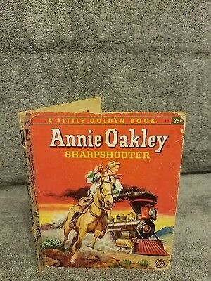 """Annie Oakley Sharpshooter - 1956 """"A"""" Edition -  A Little Golden Book - Used"""