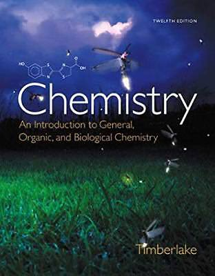 Chemistry An Introduction to General Organic and Biological Chemistry by Timbe..