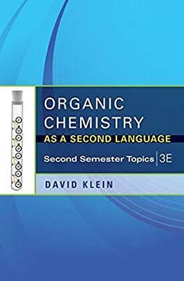 Organic Chemistry as a Second Language Second Semester Topics David Klein