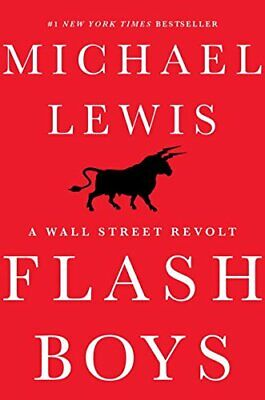 Flash Boys: A Wall Street Revolt by Lewis, Michael Book The Cheap Fast Free Post