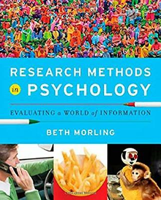 Research Methods in Psychology Evaluating a World of Information by Morling