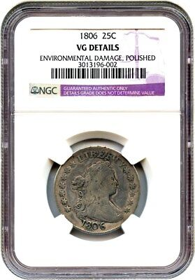 1806 25c NGC VG Details (Environmental Damage, Polished) Great Early Type Coin
